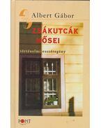 Zsákutcák hősei - Albert Gábor