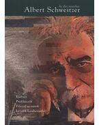 Azélet tisztelete - Életrajz, prédikációk, filozófiai írások, levelek Lambarénéből - Albert Schweitzer