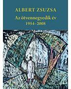 Azötvennegyedik év - 1954-2008 - Albert Zsuzsa