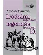 Irodalmi legendák, legendás irodalom 10. - Albert Zsuzsa
