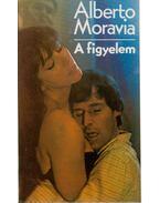 A figyelem - Alberto Moravia