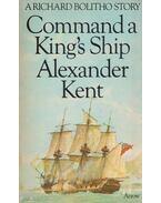 Command a King's Ship - Alexander Kent