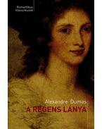 A régens lánya - Alexandre Dumas