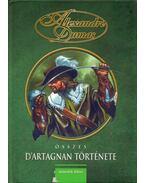 Alexandre Dumas összes D'Artagnan története II. - Alexandre Dumas