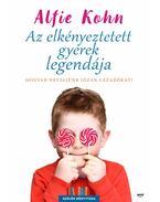 Az elkényeztetett gyerek legendája - Alfie Kohn