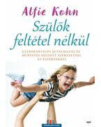 Szülők feltétel nélkül - Alfie Kohn