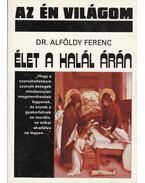 Élet a halál árán - Alföldy Ferenc