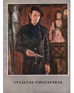 Vytautas Ciplijauskas (dedikált) - Algymantas Patasjus