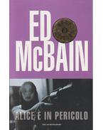 Alice e in pericolo - Ed McBain