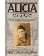 Alicia: My Story - Alicia Appleman-Jurman