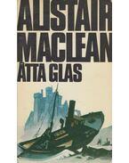 Åtta glas - Alistair MacLean