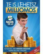 Te is lehetsz milliomos - Az igazság, amit minden fiatalnak tudnia kellene a pénzről- CD melléklettel - Alkér Orsolya