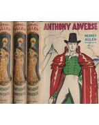 Anthony Adverse I-III. - Allen, Hervey