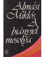 A hiányjel mosolya - Almási Miklós
