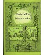 Például a szirup - Almási Miklós