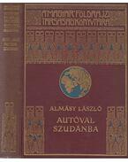 Autóval Szudánba - Almásy László