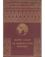 Az ismeretlen Szahara - Almásy László