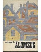 Álomzug (dedikált) - Csák Gyula