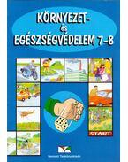 Környezet- és egészségvédelem 7-8. - Alpár Balázsné, Pongrácz Mária, Ruttkayné Bakay Erzsébet