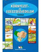 Környezet- és egészségvédelem - Feladatlapok - Alpár Balázsné, Pongrácz Mária, Ruttkayné Bakay Erzsébet