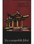Tűz a pagodák felett - Alsheimer, Georg W.