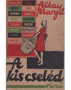 A kis cseléd - Altay Margit