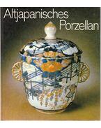 Altjapanisches Porzellan - Friedrich Reichel