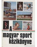 A magyar sport kézikönyve - Sass Tibor, László István, Antal Zoltán