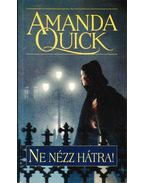 Ne nézz hátra! - Amanda Quick