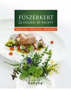 Fűszerkert - 22 fűszer, 60 recept - Ambrus Lajos, Gyurik Gábor, Burger Barna