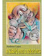 A kisbíró meg a telegráncs - Ambrus Lajos