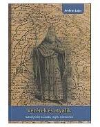 Vezérek és atyafik - Székelyföldi mondák, regék, történetek - Ambrus Lajos