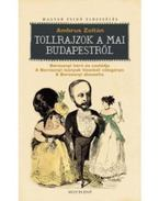 Tollrajzok a mai Budapestről - Ambrus Zoltán