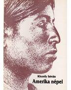 Amerikai népei - Kiszely István