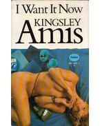 I Want it Now - Amis, Kingsley