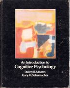 An Introduction to Cognitive Psychology - Danny R. Moates, Gary M. Schumacher