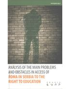 Analysis of the Main Problems and Obstacles in Access of Roma in Serbia to the Right to Education