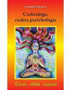 Csakrajóga, csakra pszichológia - Egészség, vitalitás, kisugárzás - Ananda Padma