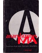 Anarchizmus ma - Bozóki András, Seres László, Sükösd Miklós