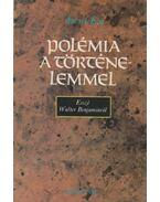 Polémia a történelemmel - Ancsel Éva