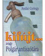 Kifújt...avagy Polgár antiszótára - Andai György