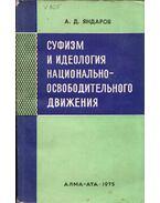 A szufizmus és a nemzeti felszabadító mozgalom ideológiája (orosz) - Andarbek Jandarov