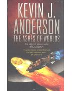 The Ashes of Worlds - Anderson, Kevin J.