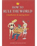 How The Rule The World - André de Guillaume