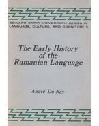 The Early History of the Rumanian Language - André Du Nay