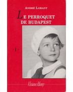 Le Perroquet de Budapest - André Lorant