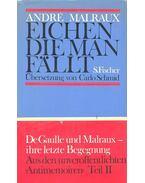 Eichen, die Man fällt - André Malraux