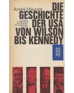 Die Geschichte der USA von Wilson bis Kennedy - André Maurois
