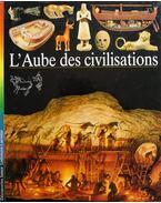 L'aube des civilisations - André-salvini, Béatrice
