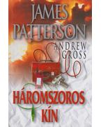 Háromszoros kín - Andrew Gross, James Patterson